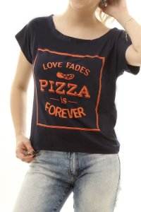 Blusa Love Fades Pizza Is Forever