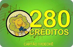 VIDEOKE CARTÃO PRÉ-PAGO 280 CRÉDITOS p/ ivideoke