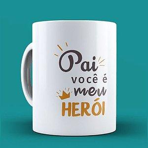 Caneca Pai Você é Meu Heroi