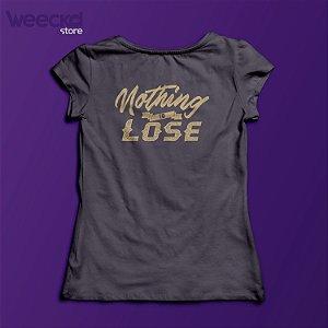Camiseta Nothing to Lose Feminina