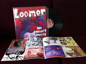 Loomer - You Wouldn't Anyway (vinyl)