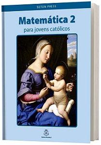 Matemática 2 para jovens católicos SETON