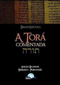 A Torá Comentada | Edição Bilíngue | Hebraico - Português.