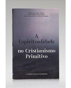 A Espiritualidade no Cristianismo Primitivo