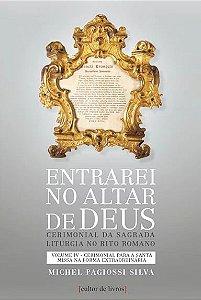 Entrarei no altar de Deus (v. IV) - Cerimonial para a Santa Missa na Forma Extraordinária
