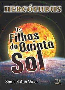 Hercólubus, Os Filhos do Quinto Sol