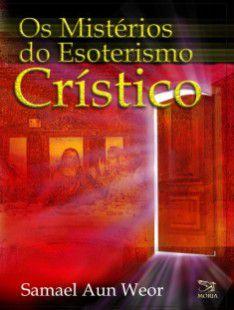 Mistérios do Esoterismo Crístico