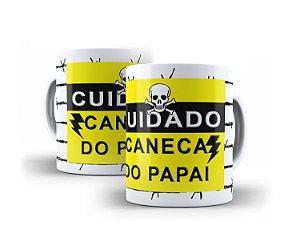 Caneca - Cuidado Caneca do Papai
