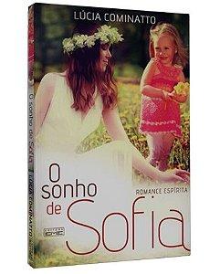 O Sonho de Sofia - Lúcia Cominatto (Romance Espírita)
