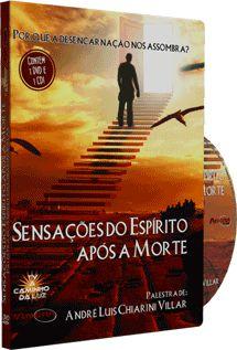 Sensações do Espírito Após a Morte - André Luis Chiarini Villar