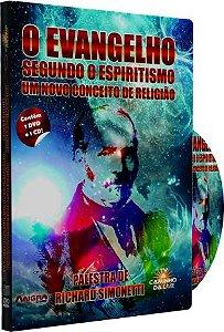 O Evangelho Segundo o Espiritismo um Novo Conceito de Religião - Richard Simonetti