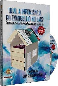 Qual a Importância do Evangelho no Lar? - Luiz Cláudio da Silva
