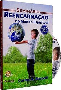 Seminário: Reencarnação no Mundo Espiritual - Carlos A. Baccelli