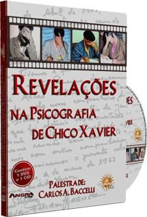 Revelações na Psicografia de Chico Xavier - Carlos A. Baccelli