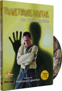 Transtornos Mentais na Visão Espírita - Francisco Cajazeiras