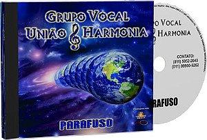 Parafuso - Grupo Vocal União e Harmonia
