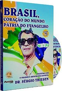 Brasil, Coração do Mundo, Pátria do Evangelho - Sérgio Thiesen