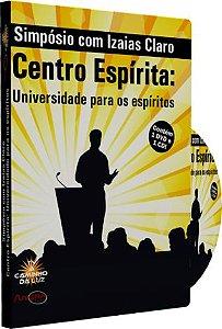 Simpósio - Centro Espírita: Universidade Para os Espíritos - Izaias Claro