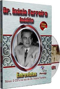 Documentário: Dr. Inácio Ferreira - Inédito Entrevistas