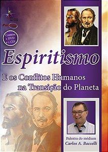 Espiritismo e os Conflitos Humanos na Transição do Planeta - Carlos A. Baccelii