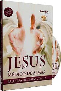 Jesus, Médico de Almas - Izaias Claro