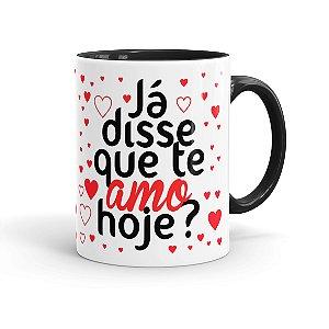 Caneca Porcelana Já Disse Que Te Amo Hoje Preta