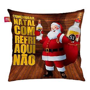 Almofada Natal Cachaça 51 com Refrigerante Não 35x35cm
