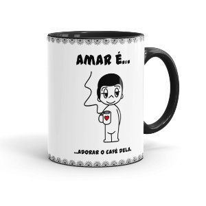 Caneca Porcelana Amar é Adorar o Café Dela Preta