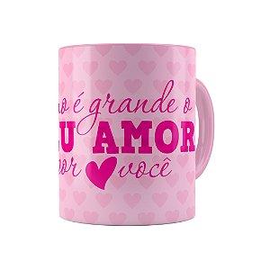 Caneca Porcelana Como é Grande o Meu Amor Rosa