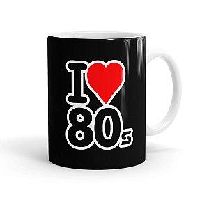 Caneca Porcelana I Love Anos 80 02 Branca