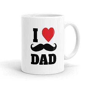 Caneca Porcelana Dia dos Pais I Love Dad 02 Branca