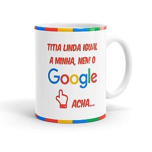 Caneca Titia Igual a Minha, Nem o Google Acha Branca