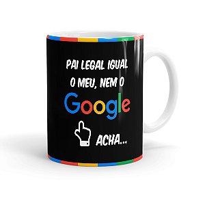 Caneca Pai Legal Igual o Meu, Nem o Google Acha 01 Branca