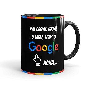 Caneca Pai Legal Igual o Meu, Nem o Google Acha 01 Preta