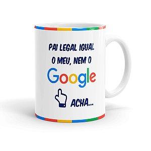 Caneca Pai Legal Igual o Meu, Nem o Google Acha 02 Branca