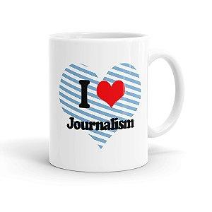 Caneca Porcelana I Love Jornalism Branca