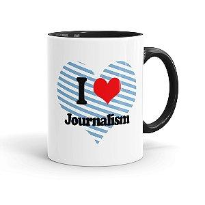 Caneca Porcelana I Love Jornalism Preta