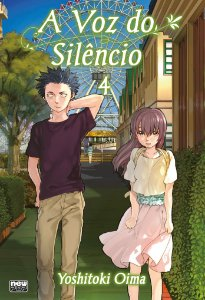 A Voz do Silêncio (Koe no Katachi) vol. 4