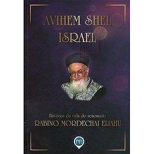 Avihem shel Israel - Histórias da vida do renomado Rabino Mordechai Eliahu