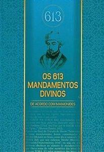 Os 613 Mandamentos Divinos: de acordo com Maimônides