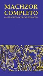 Machzor Completo: com tradução e transliteração