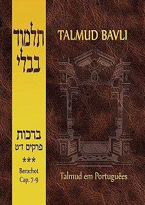 Talmud Bavli: Berachot, Vol. III (Capítulos 7-9)