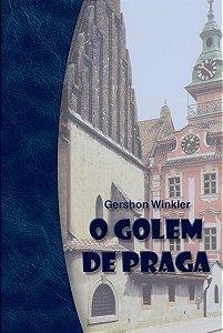 O Golem de Praga  *