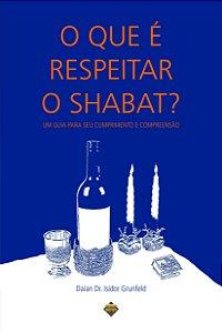 O que é respeitar o Shabat? um guia para seu cumprimento e compreensão