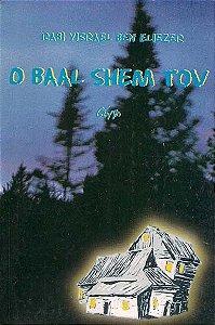 O Baal Shem Tov: Rabi Yisrael ben Eliezer
