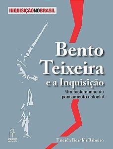 Bento Teixeira e a Inquisição: um testemunho do pensamento colonial  *