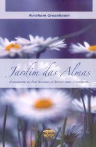 Jardim das Almas: ensinamentos do Rebe Nachman de Breslav sobre o sofrimento *