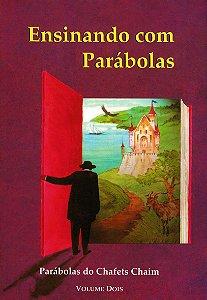 Ensinando com Parábolas: Parábolas de Chafets Chaim, Volume 2