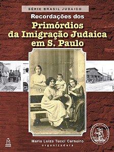 Primórdios da Imigração Judaica em S. Paulo: recordações (Série Brasil Judaico)