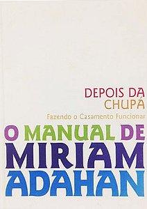 Depois da Chupá: fazendo o casamento funcionar (O Manual de Miriam Adaham)